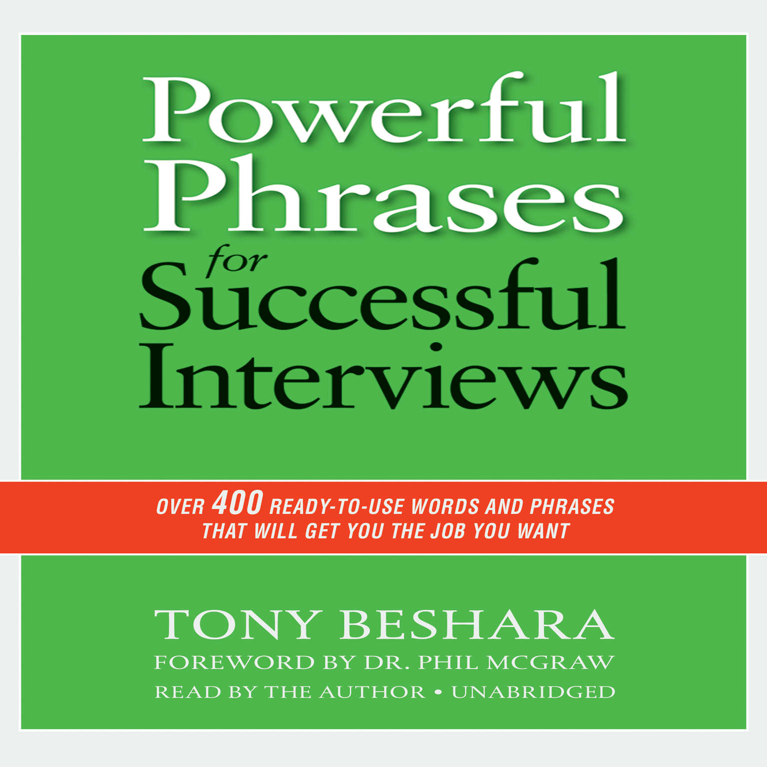 Printable Powerful Phrases for Successful Interviews: Over 400 Ready-to-Use Words and Phrases That Will Get You the Job You Want Audiobook Cover Art