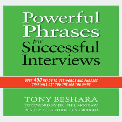 Powerful Phrases for Successful Interviews: Over 400 Ready-to-Use Words and Phrases That Will Get You the Job You Want Audiobook, by