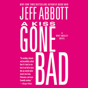 A Kiss Gone Bad, by Jeff Abbott