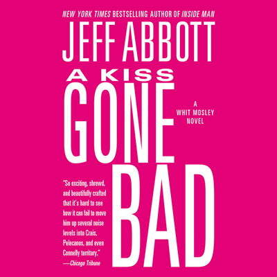 A Kiss Gone Bad Audiobook, by Jeff Abbott