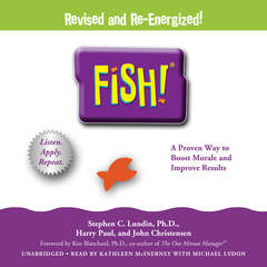 Fish!: A Remarkable Way to Boost Morale and Improve Results Audiobook, by Stephen C.  Lundin, John Christensen, Harry Paul, Ken Blanchard