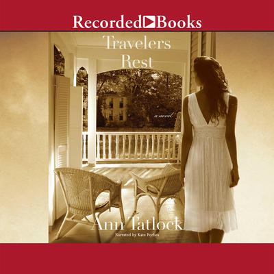 Travelers Rest: A Novel Audiobook, by Ann Tatlock