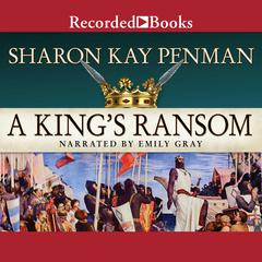 A Kings Ransom Audiobook, by Sharon Kay Penman