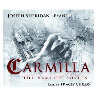 Carmilla Audiobook, by J. Sheridan Le Fanu