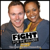 Fight for the Remote, Episode 1: The Oral Fixation Summation Audiobook, by Mark Adams