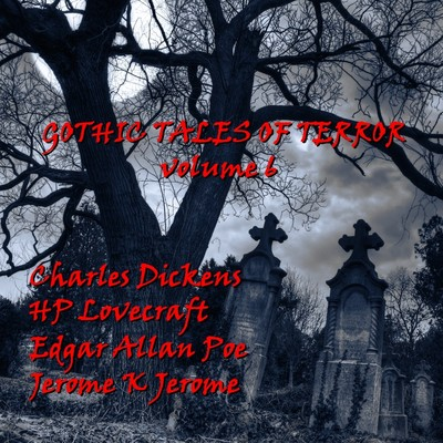 Gothic Tales of Terror, Vol. 6 (Abridged) Audiobook, by various authors