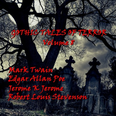 Gothic Tales of Terror, Vol. 8 (Abridged) Audiobook, by various authors