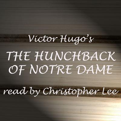 Hunchback of Notre Dame (Abridged) Audiobook, by Victor Hugo