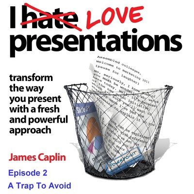 I Love Presentations 2: A Trap to Avoid Audiobook, by James Caplin