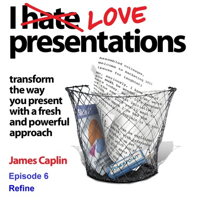I Love Presentations 7: Refine Audiobook, by James Caplin