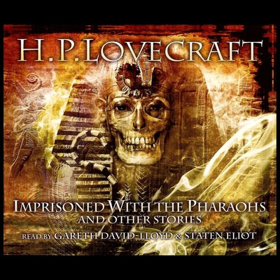 Imprisoned with the Pharoahs and Other Stories Audiobook, by H. P. Lovecraft