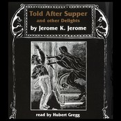 Jerome K. Jerome: The Short Stories Audiobook, by Jerome K. Jerome