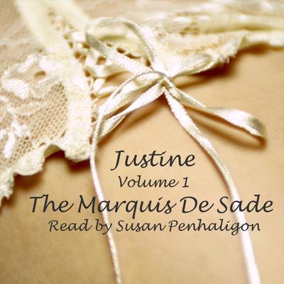 Justine, Vol. 1 (Abridged) Audiobook, by Marquis  de Sade