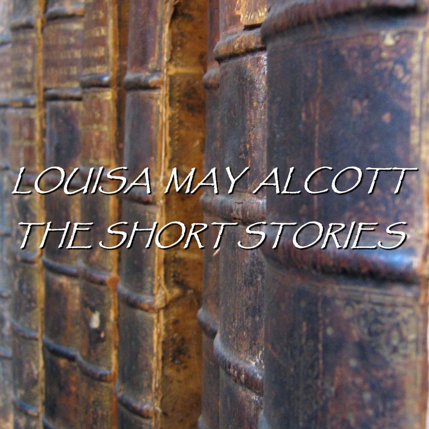 Printable Louisa May Alcott: The Short Stories Audiobook Cover Art