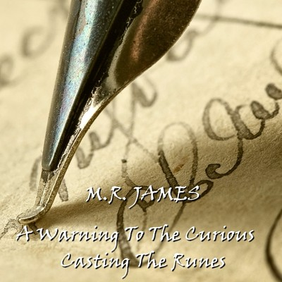 A Warning to the Curious & Casting the Runes Audiobook, by M. R. James