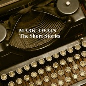 Mark Twain: The Short Stories Audiobook, by Mark Twain