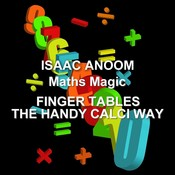 Maths Magic: Finger Tables, the Handy Calci Way Audiobook, by Isaac Anoom