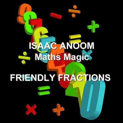 Maths Magic: Friendly Fractions  Audiobook, by Isaac Anoom