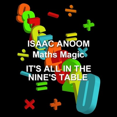 Maths Magic: Its All in The Nine's Table  Audiobook, by Isaac Anoom