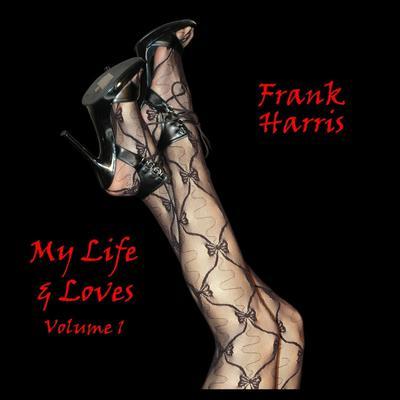 My Life & Loves, Vol. 1 (Abridged) Audiobook, by Frank Harris