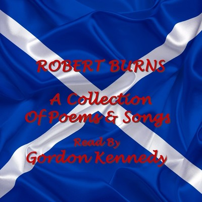Robert Burns: A Collection of Poems and Songs Audiobook, by Robert Burns