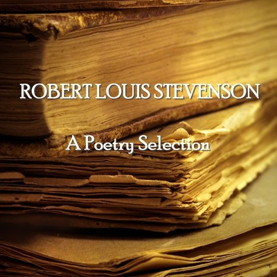 Robert Louis Stevenson: A Poetry Selection Audiobook, by Robert Louis Stevenson