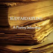Rudyard Kipling: A Poetry Selection Audiobook, by Rudyard Kipling