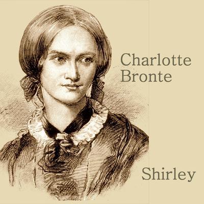 Shirley Audiobook, by Charlotte Brontë