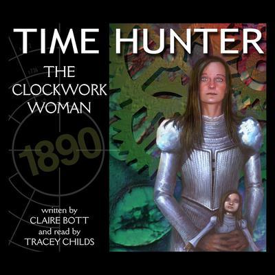 The Clockwork Woman (Abridged) Audiobook, by Claire Bott