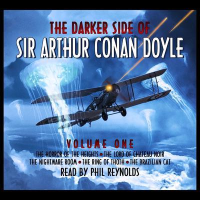The Darker Side of Sir Arthur Conan Doyle, Vol. 1 Audiobook, by Arthur Conan Doyle