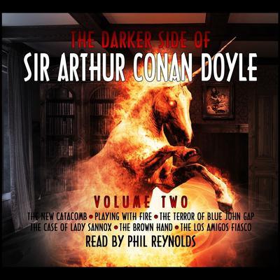 The Darker Side of Sir Arthur Conan Doyle, Vol. 2 Audiobook, by Arthur Conan Doyle