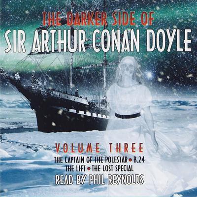 The Darker Side of Sir Arthur Conan Doyle, Vol. 3 Audiobook, by Arthur Conan Doyle
