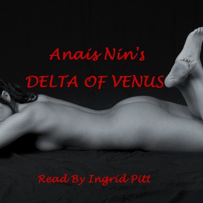 The Delta of Venus Audiobook, by Anaïs Nin