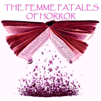 The Femme Fatales of Horror (Abridged) Audiobook, by various authors
