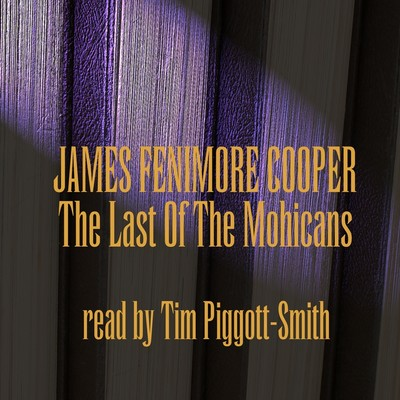 The Last of the Mohicans (Abridged) Audiobook, by James Fenimore Cooper