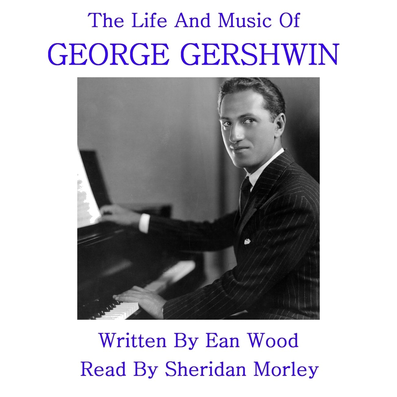 Printable The Life and Music of George Gershwin Audiobook Cover Art