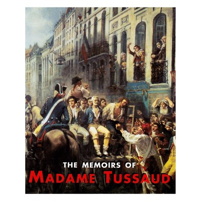 The Memoirs of Madame Tussaud Audiobook, by Madame Tussaud
