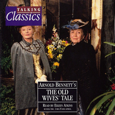 The Old Wives' Tale (Abridged) Audiobook, by Arnold Bennett