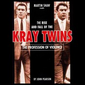 The Profession of Violence: The Rise and Fall of the Kray Twins Audiobook, by John Pearson