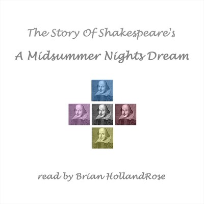 The Story of Shakespeare's A Midsummer Night's Dream Audiobook, by William Shakespeare