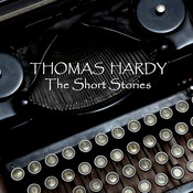 Thomas Hardy: The Short Stories Audiobook, by Thomas Hardy
