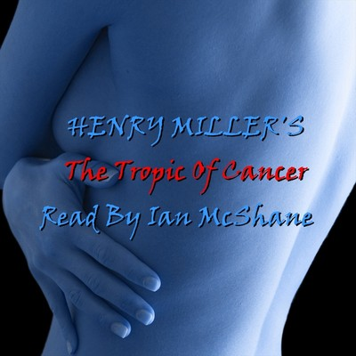 Tropic of Cancer Audiobook, by Henry Miller