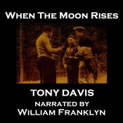 When the Moon Rises Audiobook, by Tony Davies
