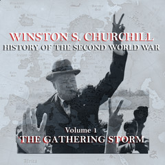 The History of the Second World War, Vol. 1: The Gathering Storm Audiobook, by Winston Churchill