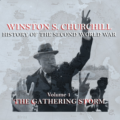 The History of the Second World War, Vol. 1: The Gathering Storm Audiobook, by