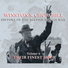 The History of the Second World War, Vol. 2: Their Finest Hour Audiobook, by Winston Churchill
