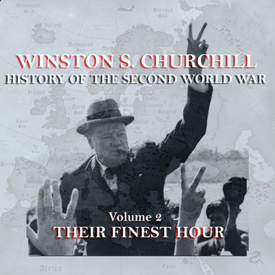 The History of the Second World War, Vol. 2: Their Finest Hour Audiobook, by