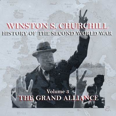 The History of the Second World War, Vol. 3: The Grand Alliance Audiobook, by Winston Churchill