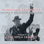 The History of the Second World War, Vol. 6: Triumph & Tragedy Audiobook, by Winston Churchill
