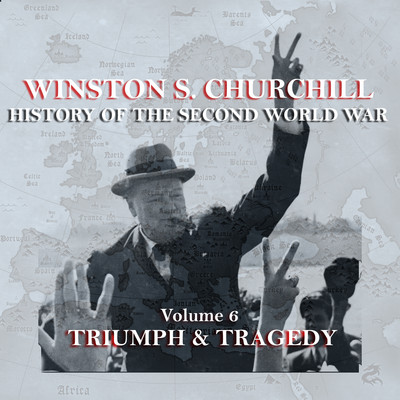 The History of the Second World War, Vol. 6: Triumph & Tragedy Audiobook, by